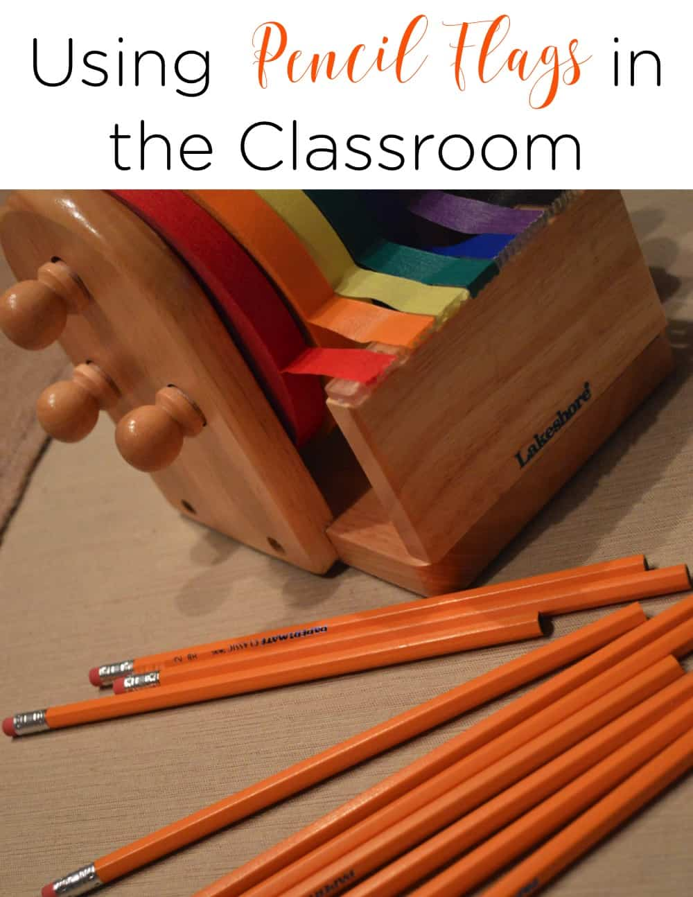 Using pencil flags in the classroom is helpful for several reasons. Find out why this classroom trick and make a huge difference in the writing process and how many pencils you use a year! #ClassroomOrganization #TeacherTips