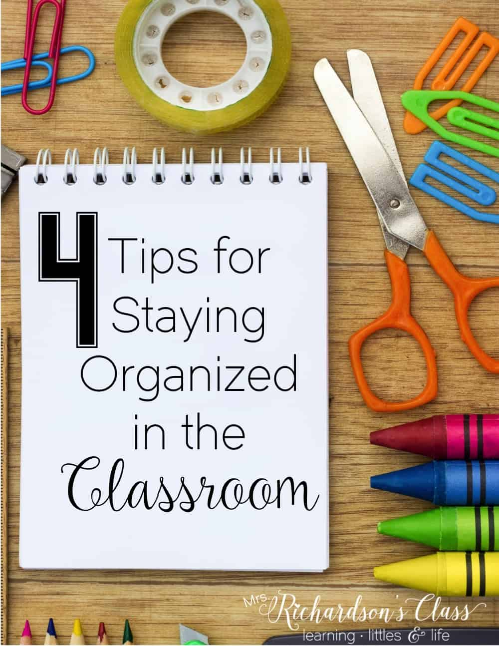 Do you struggle to stay organized in the classroom? These 4 tips are sure to help you keep your classroom organized! Number 1 is the key! #classroomorganization #stayorganized #classroomstorage #clutterfreeclassroom