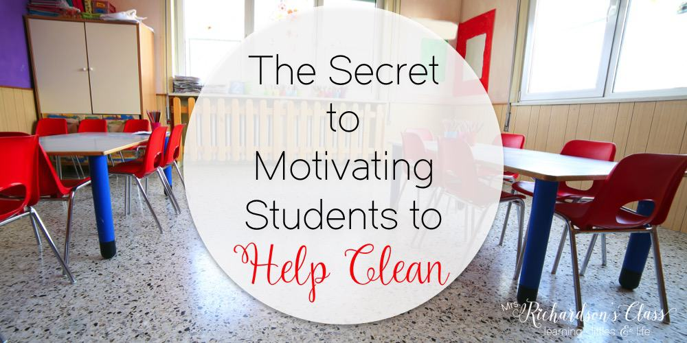 The Secret to Motivating Students to Help Clean the Classroom-Genius!!