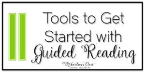 These 11 tools are a must-have for guided reading! These supplies are everything you need to get started and keep groups running smoothly! I love the explanations that she shares for each of them, too! #guidedreading #mrsrichardsonsclass #kindergarten #firstgrade #secondgrade #toolkit