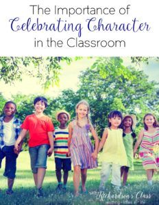 Amanda Richardson talks about the importance of celebrating character. She also lists positive character traits you can celebrate with your students!