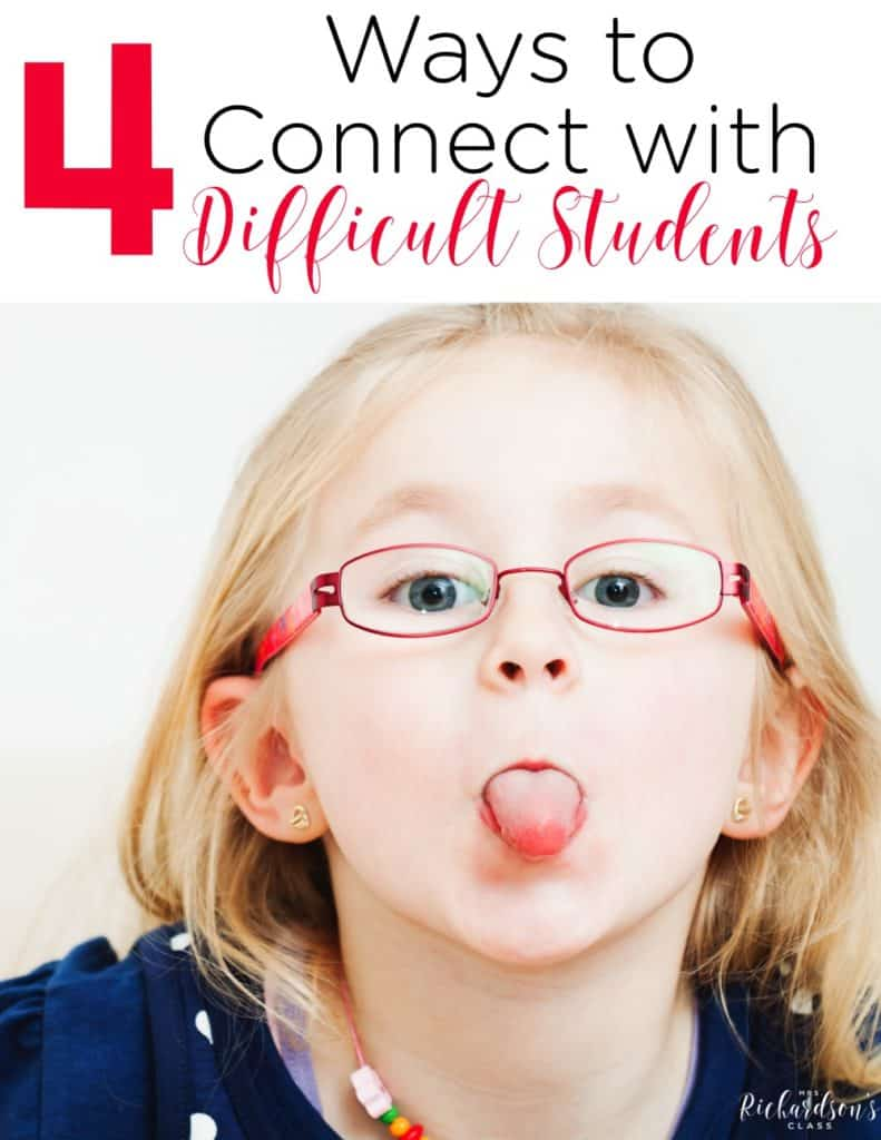 4 Ways to Connect with Difficult Students