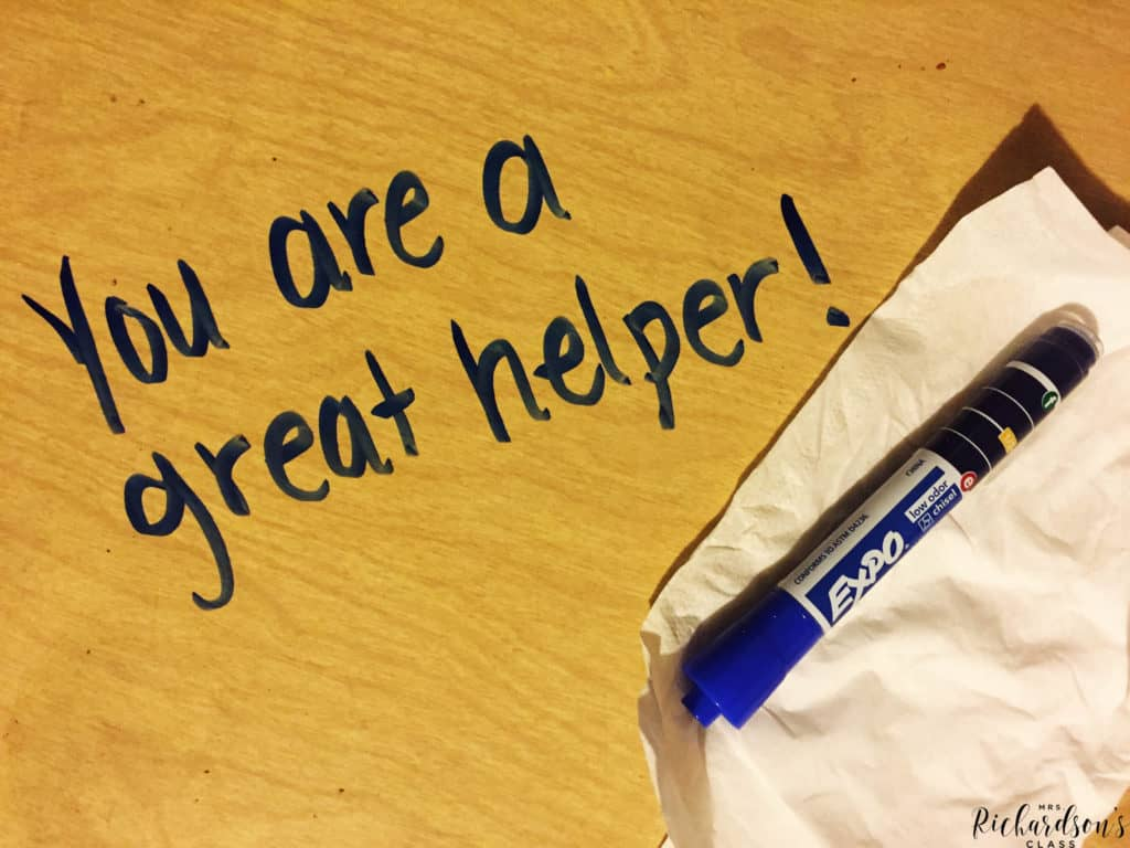 Use dry erase markers to write encouraging notes on students' desks!