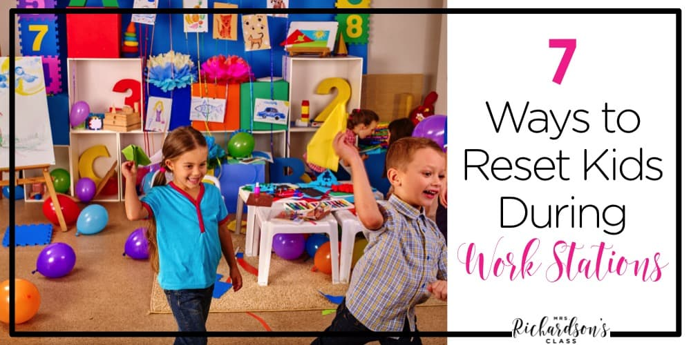 Do your students need redirecting during work stations? Managing work stations can be tricky, but it doesn't have to be! Get your first grade and kindergarten students reset during work stations with these 7 tips!