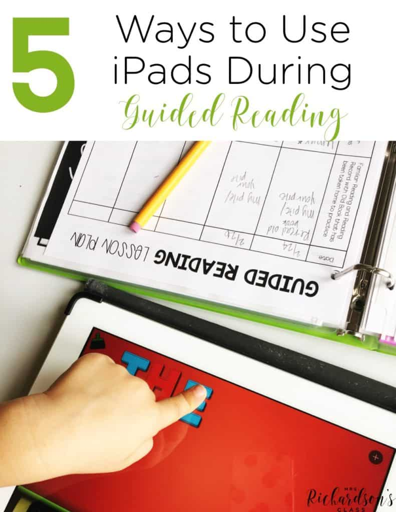 5 Ways to Use iPads During Guided Reading