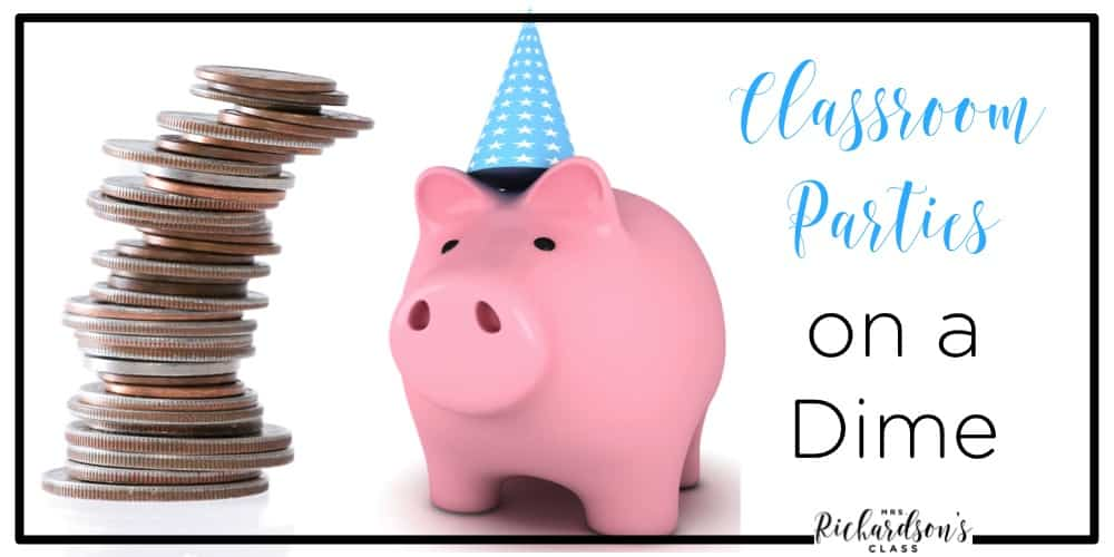 Classroom parties do not have toe break the bank! Check out this post for classroom party tips that are inexpensive for your next classroom party!