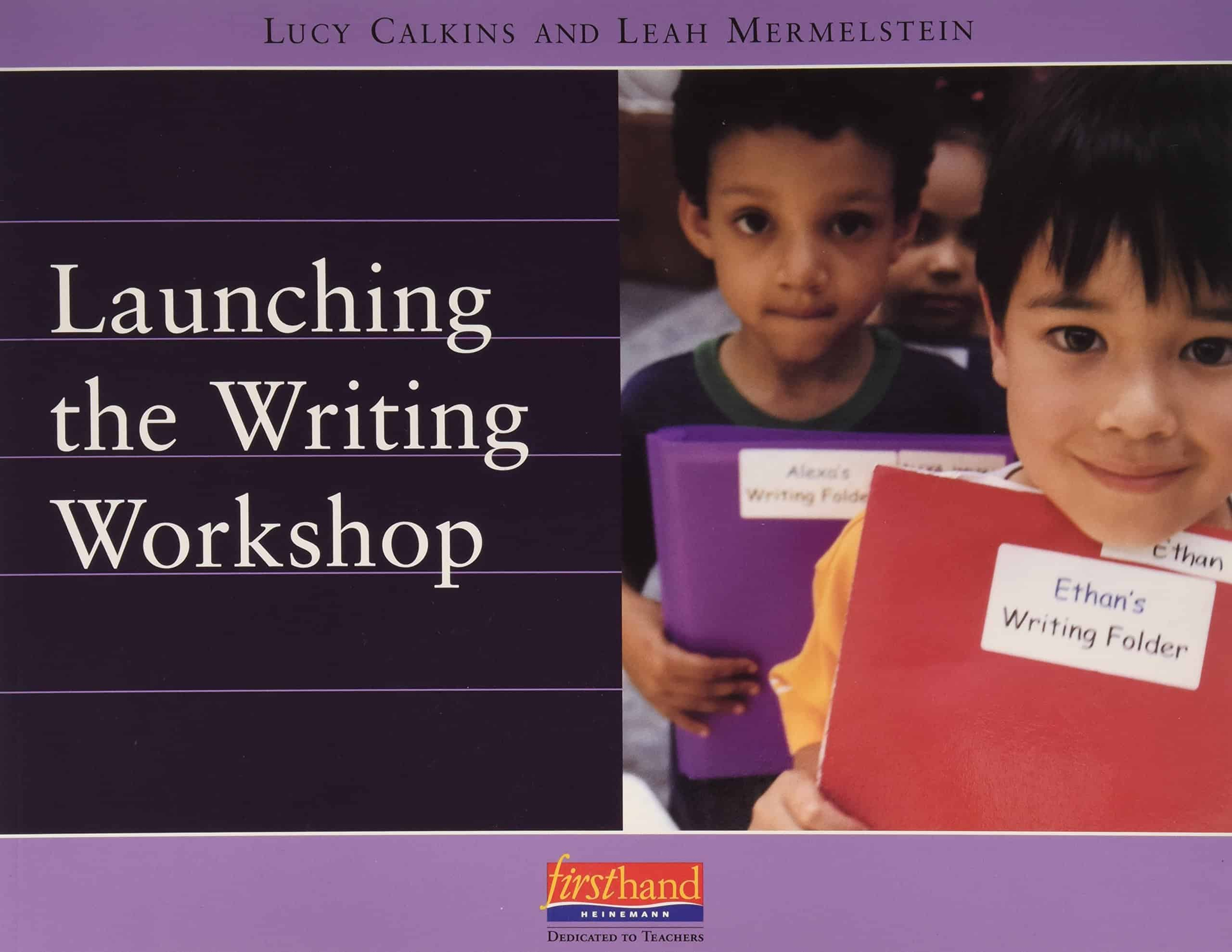 Lucy Calkins Book for launching writer's workshop