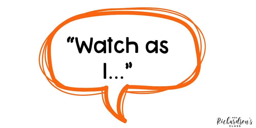 """Using the phrase, """"Watch as I..."""" is meaningful not only for English language learners, but also from all students. Modeling the expectation is powerful!"""