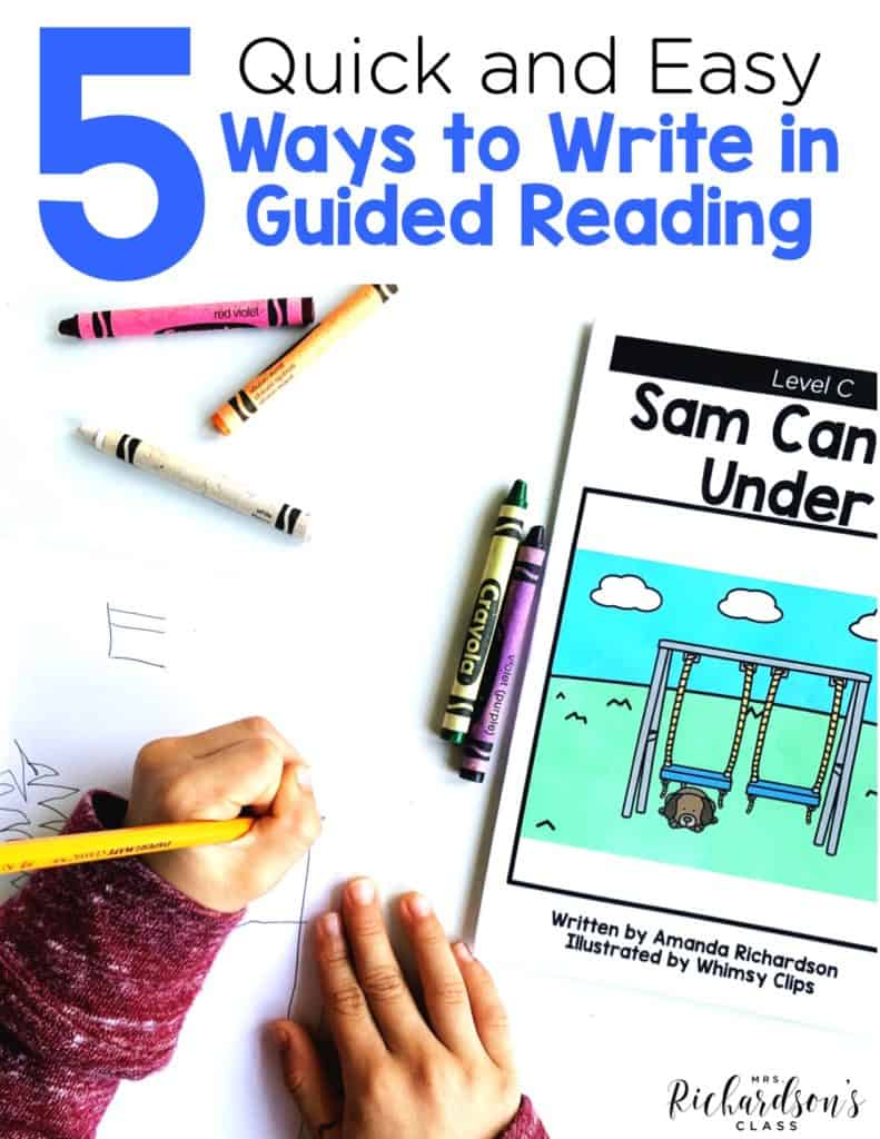 5 Quick and Easy Ways to Write in Guided Reading